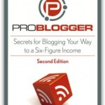 Problogger the book – 2 nd edition now available