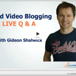 Rapid Video Blogging: Live Webinar to answers your questions