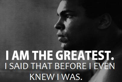 Muhammad Ali Quotes- I am the Greatest